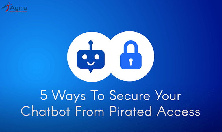 5 Ways To Secure Your Chatbot From Pirated Access