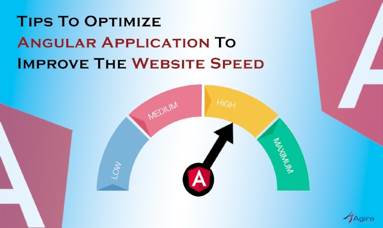 Tips To Optimize Angular Application To Improve The Website Loading Speed