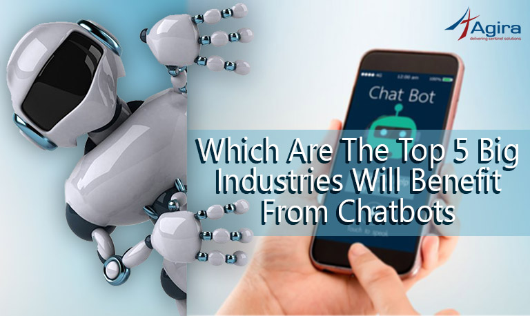 Which are the top 5 big industries will get benefit from Chatbots