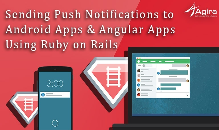 Sending Push Notifications to Android Apps & Angular Apps Using Ruby on Rails