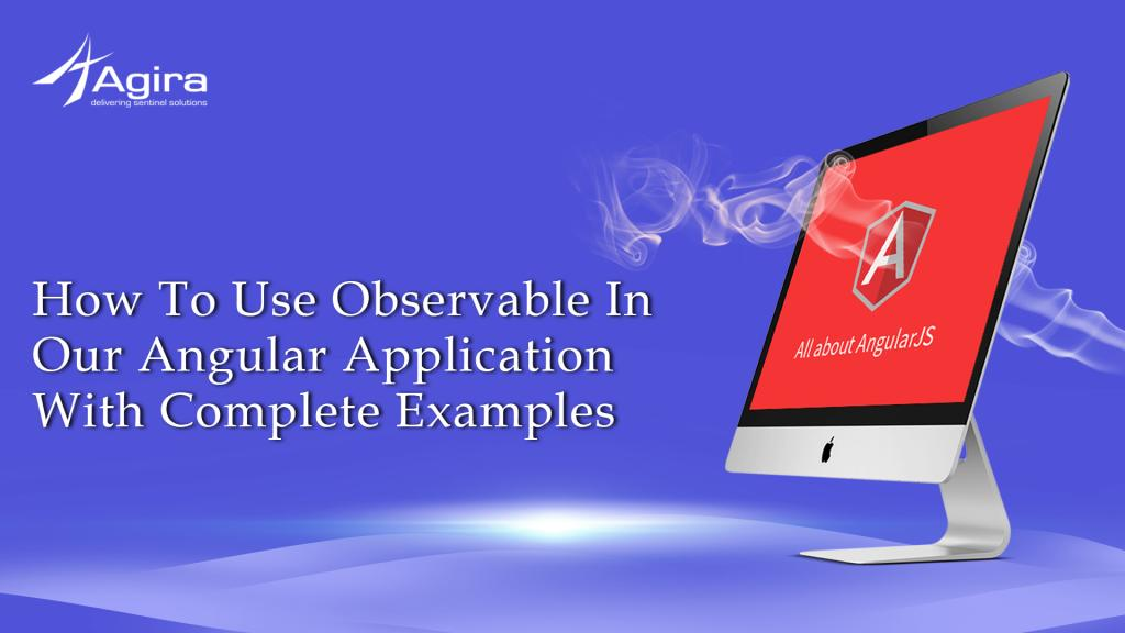 How To Use Observable in Our Angular Application with complete examples