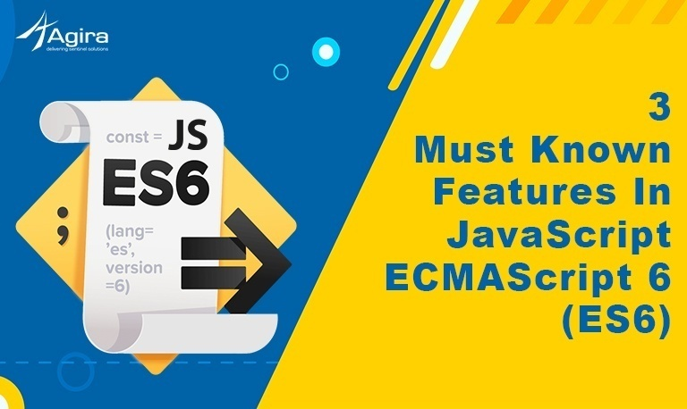 3 Must Known Features In JavaScript ECMAScript 6 (ES6),