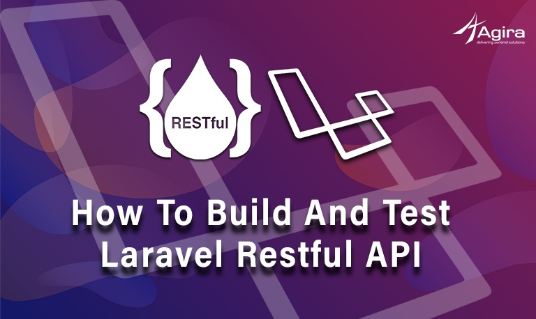 How To Build And Test Laravel Restful API