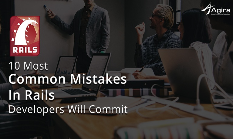 10 Most Common Mistakes In Rails Developers Will Commit