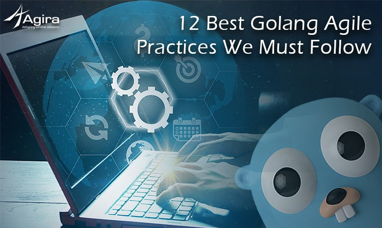 12 Best Golang Agile Practices We Must Follow