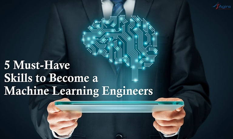 5 Must-Have Skills to Become A Machine Learning Engineer
