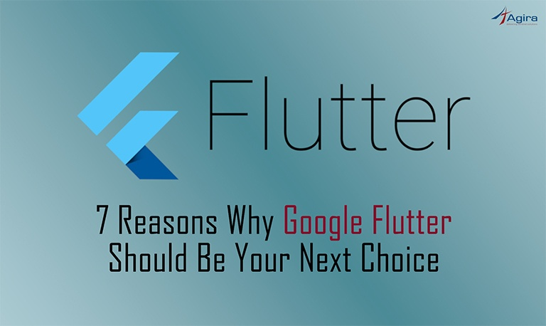 7 Reasons Why Google Flutter Should Be Your Next Choice