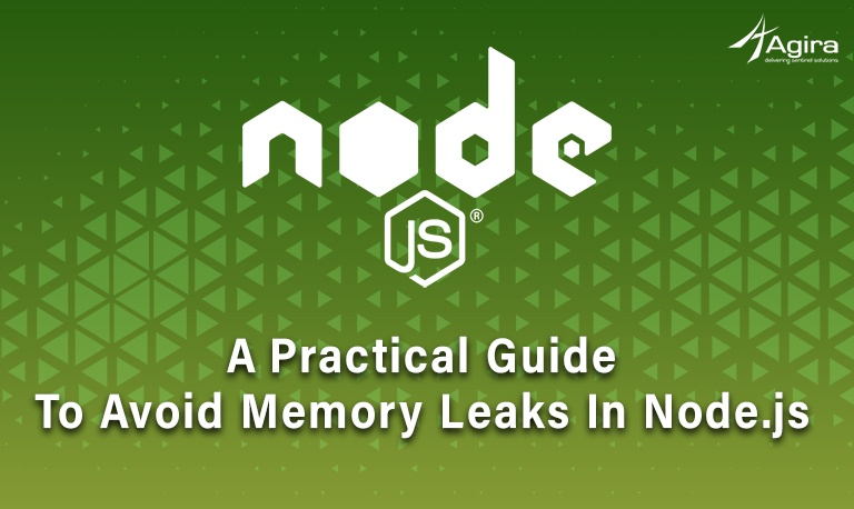 A Practical Guide To Avoid Memory Leaks In Node