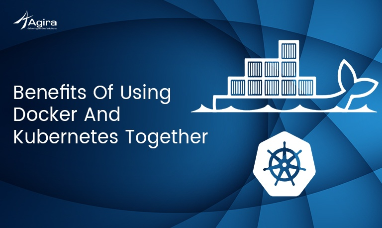 Benefits Of Using Docker And Kubernetes Together