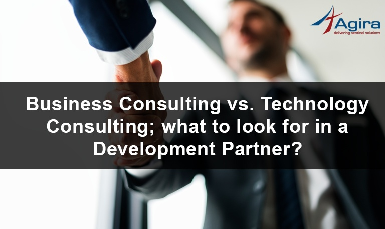 Business Consulting vs Technology Consulting what to look for in a Development Partner