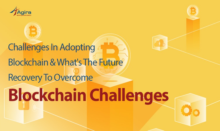 Challenges in adopting Blockchain & What's the Future recovery to overcome blockchain challenges