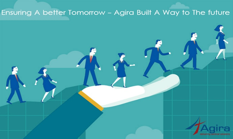 Ensuring A Better Tomorrow – Agira Built A Way To The Future