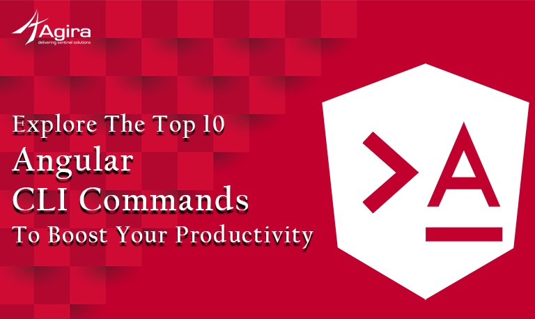 Explore The Top 10 Angular Cli Commands To Boost Your Productivity