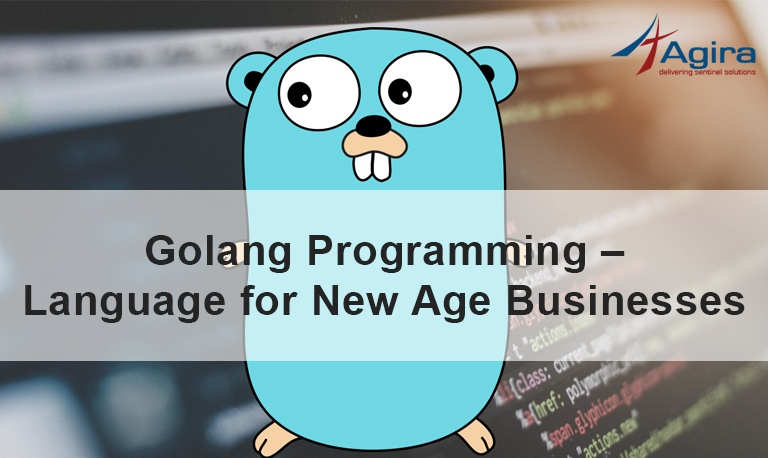 Golang Programming – Language for New Age Businesses