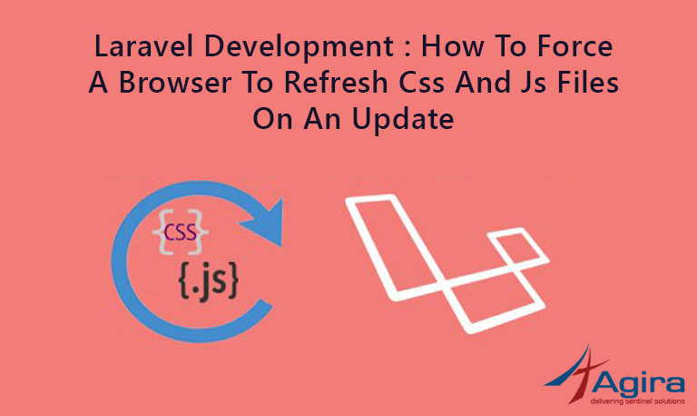 Laravel : How to force a browser to refresh CSS & JS files