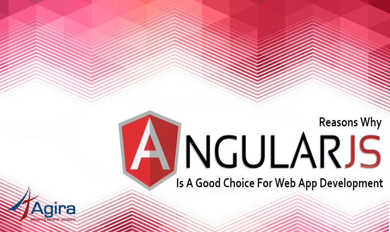 Reasons Why AngularJS Is A Good Choice For Web Application Development