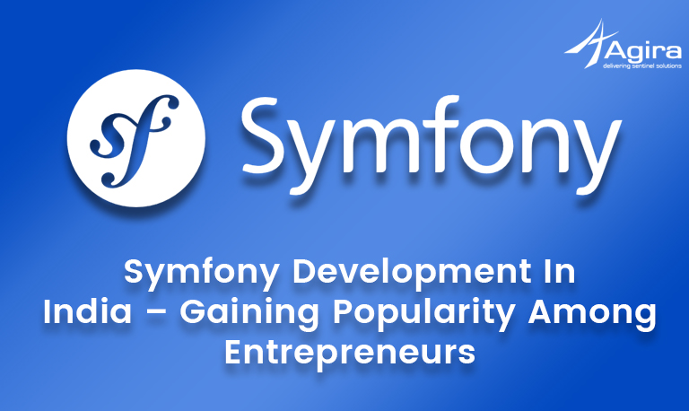 Symfony Development In India – Gaining Popularity Among Entrepreneurs