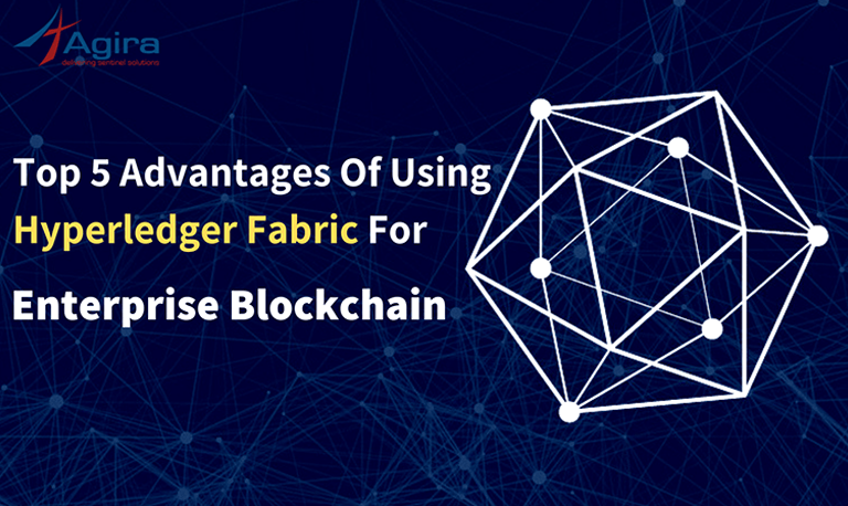 Top 5 advantages Of Using Hyperledger Fabric For Enterprise Blockchain