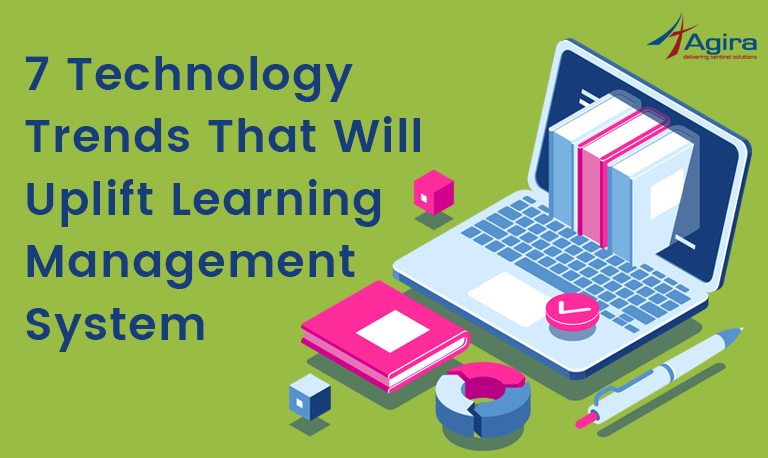 7 technology trends that will uplift learning management system