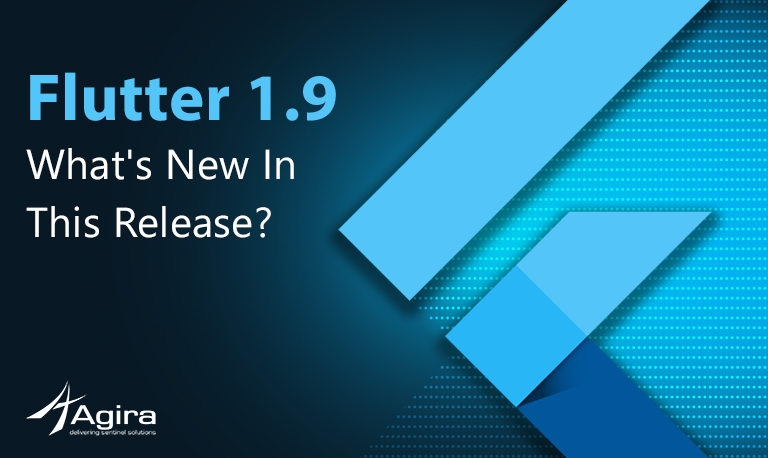 Flutter 1.9 What's New This Release