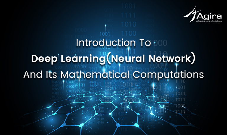 Introduction To Deep Learning (Neutral Network) And Its Mathematical Computations
