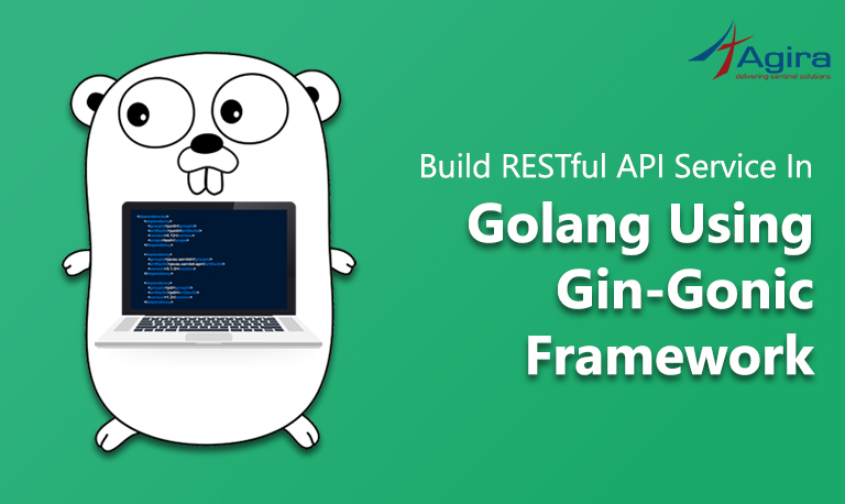 Build RESTful API Service in Golang using Gin-Gonic Framework