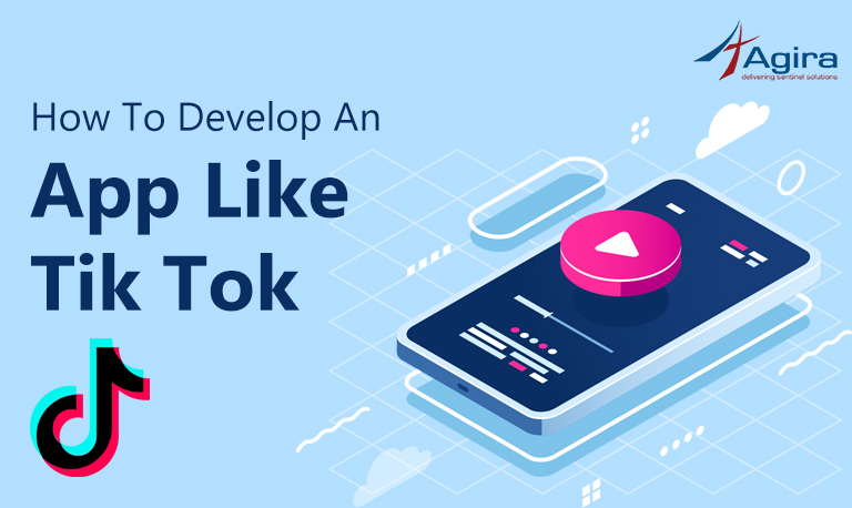 How To Develop An App Like Tik Tok