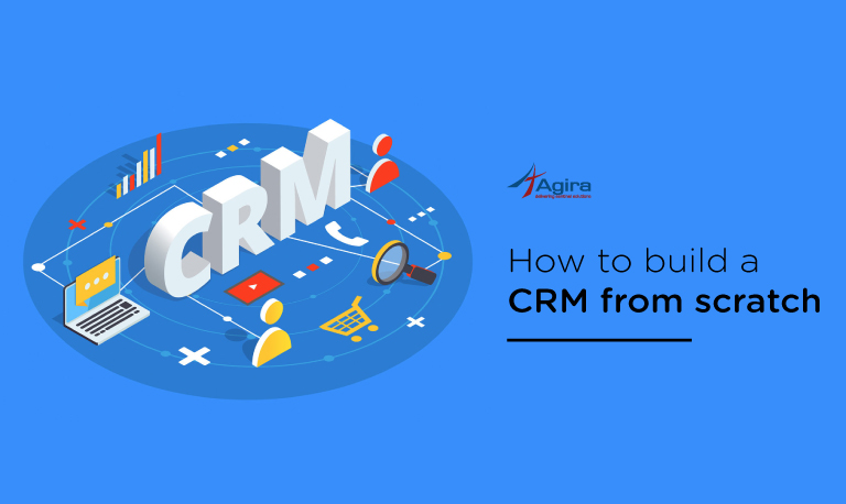 How To Build A Custom CRM From Scratch |