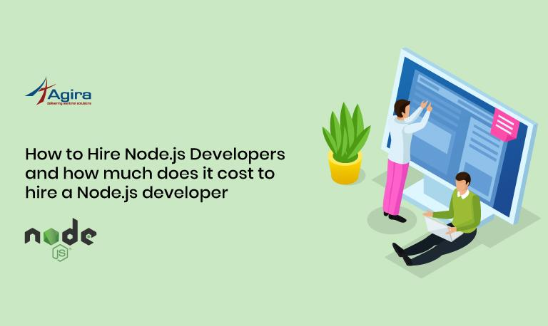 How to Hire Node.js Developers And How Much Does It Cost?