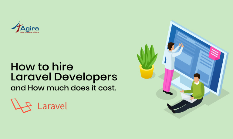 How to Hire Laravel Developers and How Much Does It Cost.